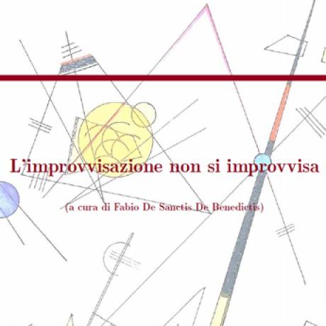 """""""L'improvvisazione non si improvvisa"""""""